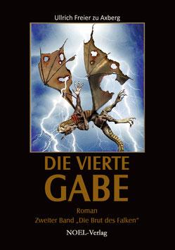 Axberg, U.: Vierte Gabe, Teil II  Die Brut des Falken - ISBN: 978-3-940209-47-4 - Taschenbuch