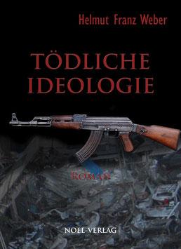 Weber, F.: Tödliche Ideologie