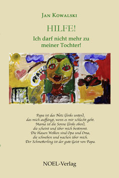 Kowalski, J.: Hilfe! Ich darf nicht mehr zu meiner Tochter! - ISBN: 978-3-95493-275-7 - Taschenbuch