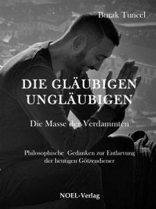Tuncel, B.: Die gläubigen Ungläubigen - ISBN: 978-3-95493-116-3 - Hardcover