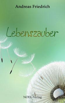 Friedrich, A.: Lebenszauber - ISBN: 978-3-95493-126-2 - Hardcover