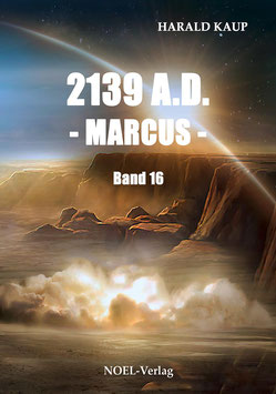 Kaup, H.: 2138 A.D. - Marcus - Band 16