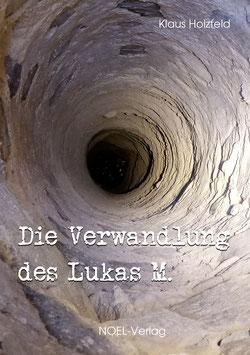 Holzfeld, K.: Die Verwandlung des Lukas M.