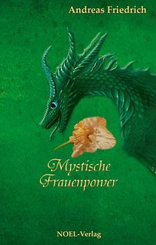 Friedrich, A.: Mystische Frauenpower - ISBN: 978-3-95493-043-2 - Hardcover