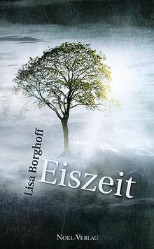 Borghoff, L.: Eiszeit - ISBN: 978-3-940209-29-0 - Taschenbuch