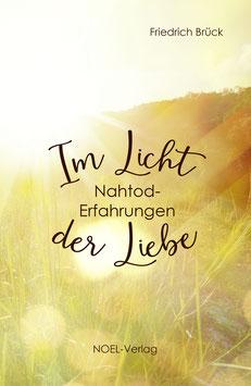 Brück, F.: Im Licht der Liebe - Nahtoderfahrungen