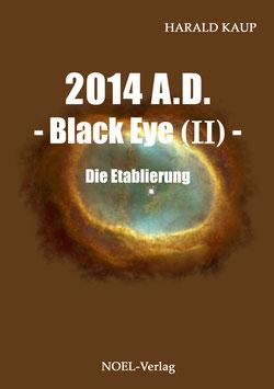 Kaup, H.: 2014 Black Eye II -   Die Etablierung