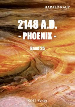 Kaup, H.: 2148 A.D. - Phoenix - Band 25