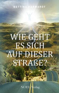 Harwardt, B.: Wie geht es sich auf dieser Straße? - ISBN: 978-3-95493-389-1 - Taschenbuch