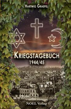 Graepel, H.: Kriegstagebuch 1944/45 - ISBN: 978-3-95493-354-9 - Taschenbuch