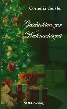 Geisler, C.: Geschichten zur Weihnachtszeit - ISBN: 978-3-95493-000-5 - Taschenbuch
