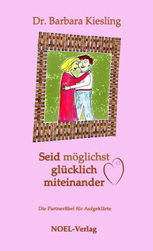 Kiesling, Barbara Dr.: Seid möglichst glücklich miteinander - ISBN: 978-3-940209-67-2 - Taschenbuch