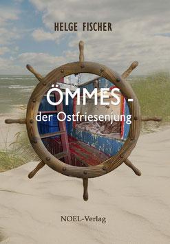 Fischer, H.: Ömmes - der Ostfriesenjung - ISBN: 978-3-940209-30-6 - Taschenbuch