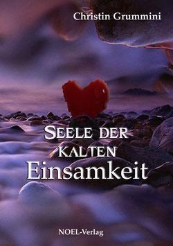 Grummini, C.: Seele der kalten Einsamkeit - ISBN: 978-3-942802-18-6 - Taschenbuch