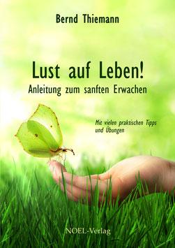 Thiemann, B.: Lust auf Leben!