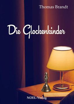 Brandt, T.: Die Glockenkinder - ISBN: 978-3-95493-254-2 - Hardcover
