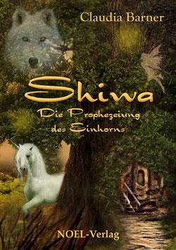Barner, C.: Shiwa - Die Prophezeiung des Einhorns - ISBN: 978-3-95493-021-0 - Hardcover