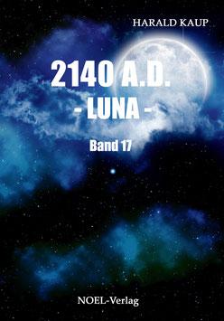 Kaup, H.: 2140 A.D. - Luna - Band 17