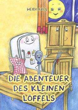 Axel, H.: Die Abenteuer des kleinen Löffels