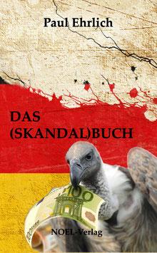 Ehrlich, P.: Das Skandalbuch - ISBN: 978-3-95493-204-7 - Taschenbuch