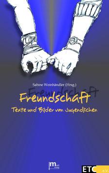 Freundschaft (Hrsg. Sabine Weinhändler)