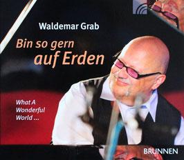 """""""Bin so gern auf Erden - What A Wonderful World"""" - Besonderer Preis bis zum 20.12.2018!"""