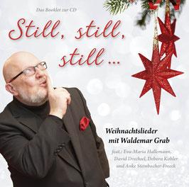 """Weihnachten mit Waldemar Grab & Freunden:  """"Still, still, still ..."""" - Die aktuelle CD zu Advent und Weihnacht!"""