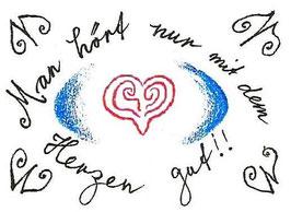 Man hört nur mit dem Herzen gut