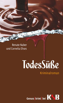 Renate Naber und Cornelia Ehses - TodesSüße