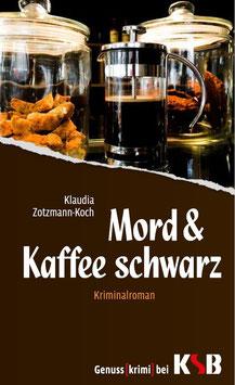 Klaudia Zotzmann-Koch - Mord & Kaffee schwarz