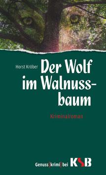Horst Kröber - Der Wolf im Walnussbaum