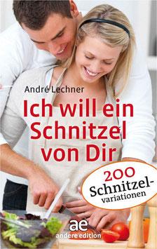 André Lechner - Ich will ein Schnitzel von Dir