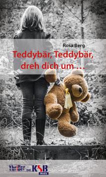 Rosa Berg - Teddybär, Teddybär, dreh dich um ...
