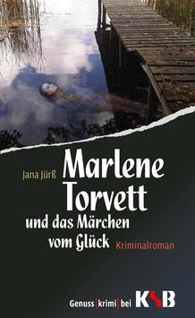 Jana Jürß - Marlene Torvett und das Märchen vom Glück