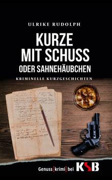 Ulrike Rudolph - Kurze mit Schuss oder Sahnehäubchen