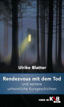 Ulrike Blatter - Rendezvous mit dem Tod