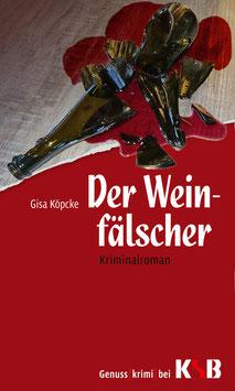 Gisa Köpcke - Der Weinfälscher