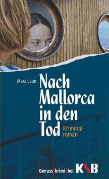 Mara Laue - Nach Mallorca in den Tod