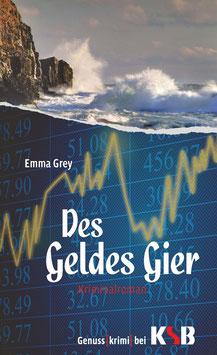 Emma Grey - Des Geldes Gier