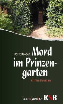 Horst Kröber - Mord im Prinzengarten