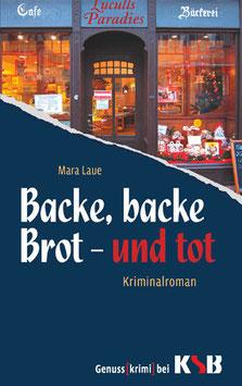 Mara Laue - Backe, backe Brot - und tot