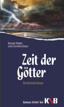 Renate Naber und Cornelia Ehses - Zeit der Götter