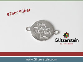 "Schmuckverbinder ""Even Miracles take a little time"" 925 Silber"