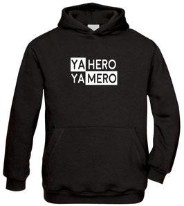 Ya Hero Ya Mero -  Hoodie Kids