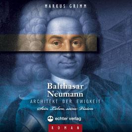 Markus Grimm: Balthasar Neumann