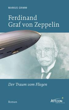 Markus Grimm: Ferdinand Graf von Zeppelin (Buch)