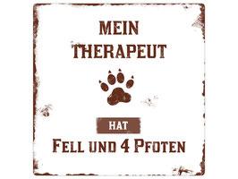 Metallschild - Hundeschild - Mein Therapeut hat Fell und 4 Pfoten