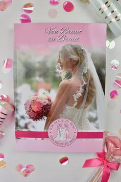 Von Braut zu Braut - Hochzeitsratgeber