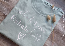Inhale Love - Exhale Hate