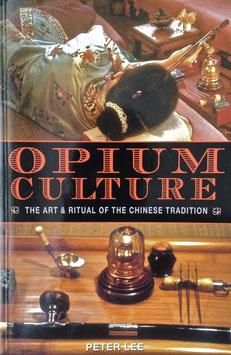 Peter Lee : Opium Culture